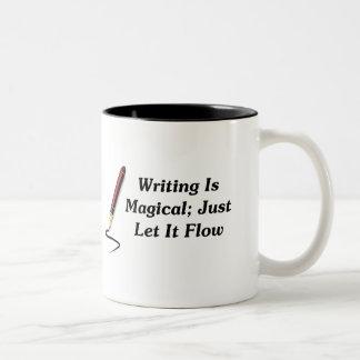 La escritura es mágica; Apenas déjela fluir Taza Dos Tonos