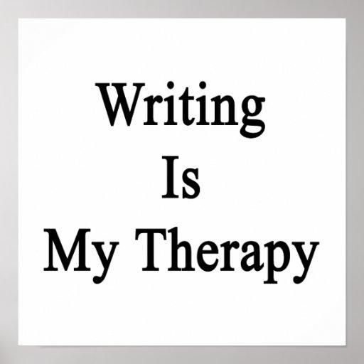 La escritura es mi terapia posters