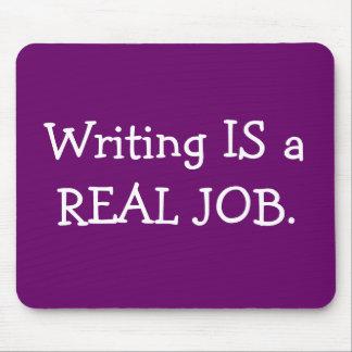 La escritura ES un TRABAJO REAL Tapete De Raton