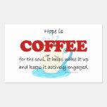 la esperanza es café pegatina rectangular