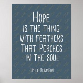 """La """"esperanza es la cosa con impresión del arte de póster"""