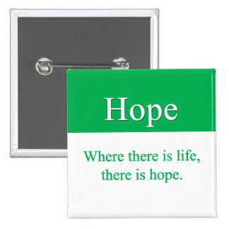 La esperanza es siempre una opción pin cuadrado