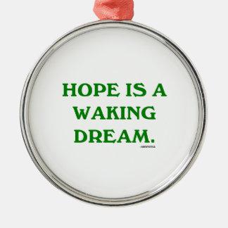 La esperanza es un sueño el despertar (la adorno navideño redondo de metal