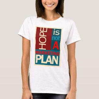 La esperanza no es un plan de márketing playera
