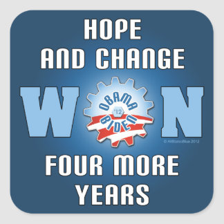 La esperanza y el cambio ganaron cuatro más años pegatina cuadrada
