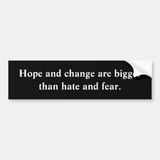 La esperanza y el cambio son más grandes que odio  pegatina para auto