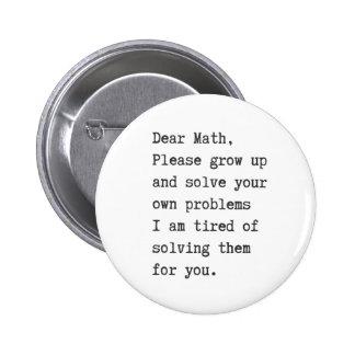 La estimada matemáticas soluciona sus propios pin redondo de 2 pulgadas
