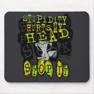 La estupidez daña mi cabeza: Mousepad espumoso Tapetes De Raton