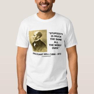 La estupidez de John Stuart Mill es mucha el mismo Playeras