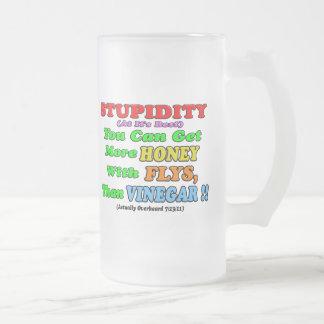 La estupidez en ella es el mejor 1 tazas