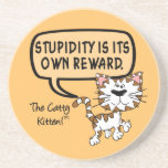La estupidez es su propia recompensa posavaso para bebida