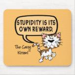 La estupidez es su propia recompensa tapetes de raton