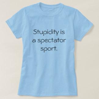 La estupidez es un deporte espectador playera