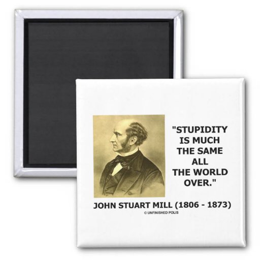 La estupidez ha mucha mismo todo el mundo terminad imanes de nevera