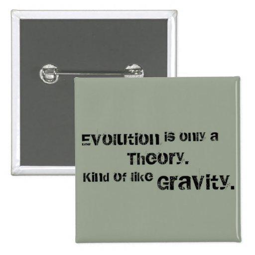 La evolución es solamente una teoría.  Un poco com Pins