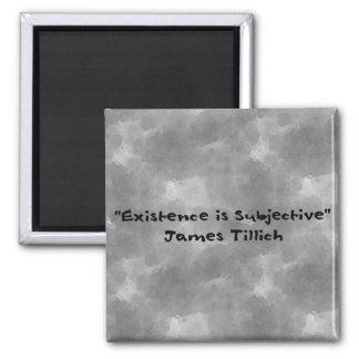 La existencia es subjetiva imán cuadrado