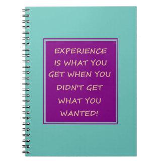 La experiencia es lo que usted consigue a cuaderno