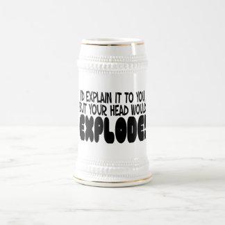 La explicación haría que la cabeza estalla jarra de cerveza