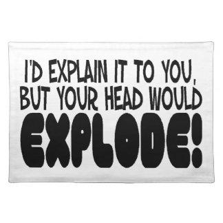 La explicación haría que la cabeza estalla mantel individual