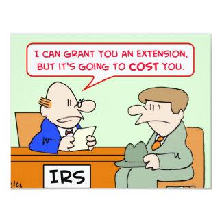 """la extensión del irs le costó impuestos invitación 4.25"""" x 5.5"""""""