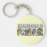 La extinción es Forever Llavero