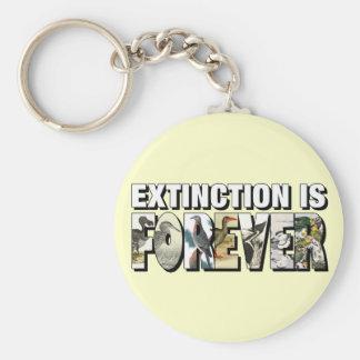 La extinción es Forever Llavero Redondo Tipo Pin
