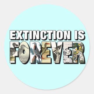 La extinción es Forever Pegatina Redonda
