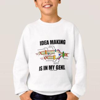 La fabricación de la idea está en mis genes (la sudadera