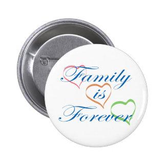 La familia es Forever Pin Redondo De 2 Pulgadas