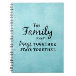 La familia que ruega junta, permanece junta cuaderno