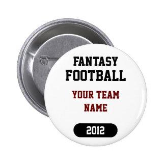 La fantasía se divierte - su nombre del equipo - e pin redondo de 2 pulgadas