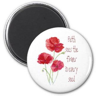 La fe considera la flor en cada semilla, amapolas  imán redondo 5 cm
