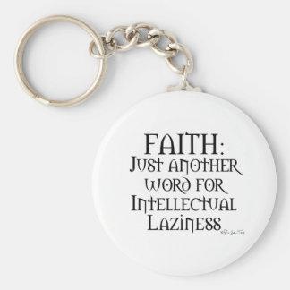 La fe es holgazanería llaveros