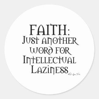 La fe es holgazanería pegatina redonda