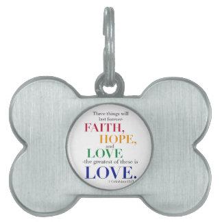 La fe, esperanza, amor, el más grande de éstos es  placa de mascota