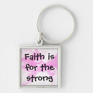 La fe está para el fuerte llaveros personalizados