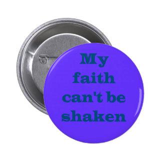 La fe no puede ser botón sacudido pins