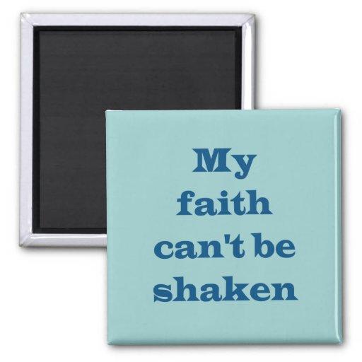 La fe no puede ser imán sacudido