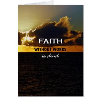 La fe sin trabajos es muerta tarjeta de felicitación