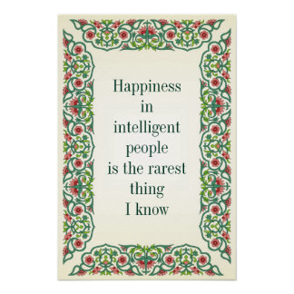 La felicidad en gente inteligente es la más rara póster