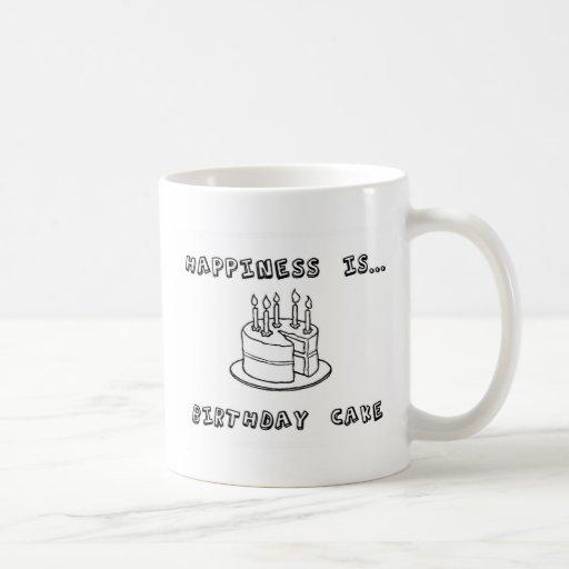 La felicidad es torta de cumpleaños taza de café