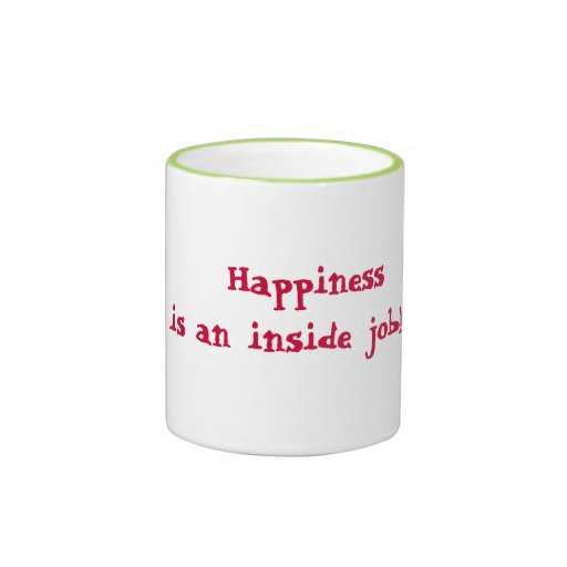 ¡La felicidad es un trabajo interior! Taza De Café