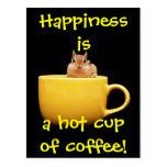 ¡La felicidad es una taza de café caliente! Tarjeta Postal