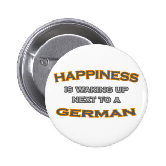 La felicidad está despertando al lado de un alemán pin redondo 5 cm
