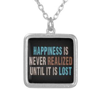 La felicidad nunca se observa hasta que se pierda collar personalizado