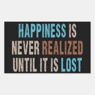 La felicidad nunca se observa hasta que se pierda pegatina rectangular
