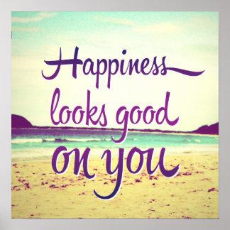 La felicidad parece buena en usted póster