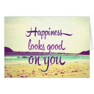 La felicidad parece buena en usted tarjeta de felicitación