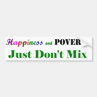 La felicidad y la pobreza apenas no se mezclan pegatina de parachoque