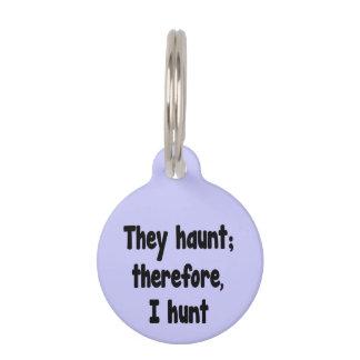 La filosofía del cazador del fantasma - fondo azul identificador para mascota